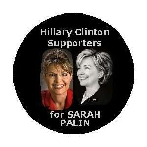 HILLARY CLINTON SUPPORTERS for SARAH PALIN Political 1.25