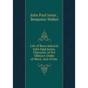 Order of Merit, and of the . Benjamin Walker John Paul Jones  Books