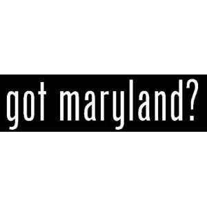 8 White Vinyl Die Cut Got maryland? Decal Sticker for Any