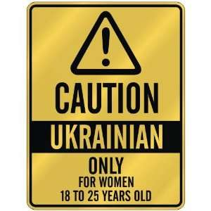 CAUTION  UKRAINIAN ONLY FOR WOMEN 18 TO 25 YEARS OLD  PARKING SIGN