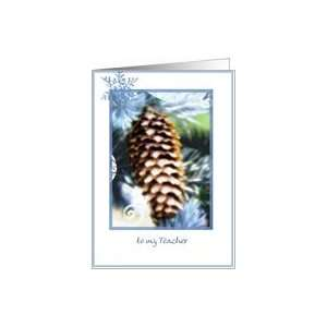 to my teacher pine cone christmas wishes Card Health